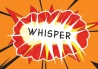 The word whisper inside a graphic of an explosion