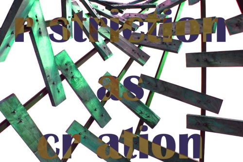 "An abstract photograph of a sculpture with the words ""restriction as creation"" overlaid, with the letter E removed from each word, naturally"